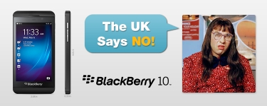 Blackberry 10: Rejected by UK Government